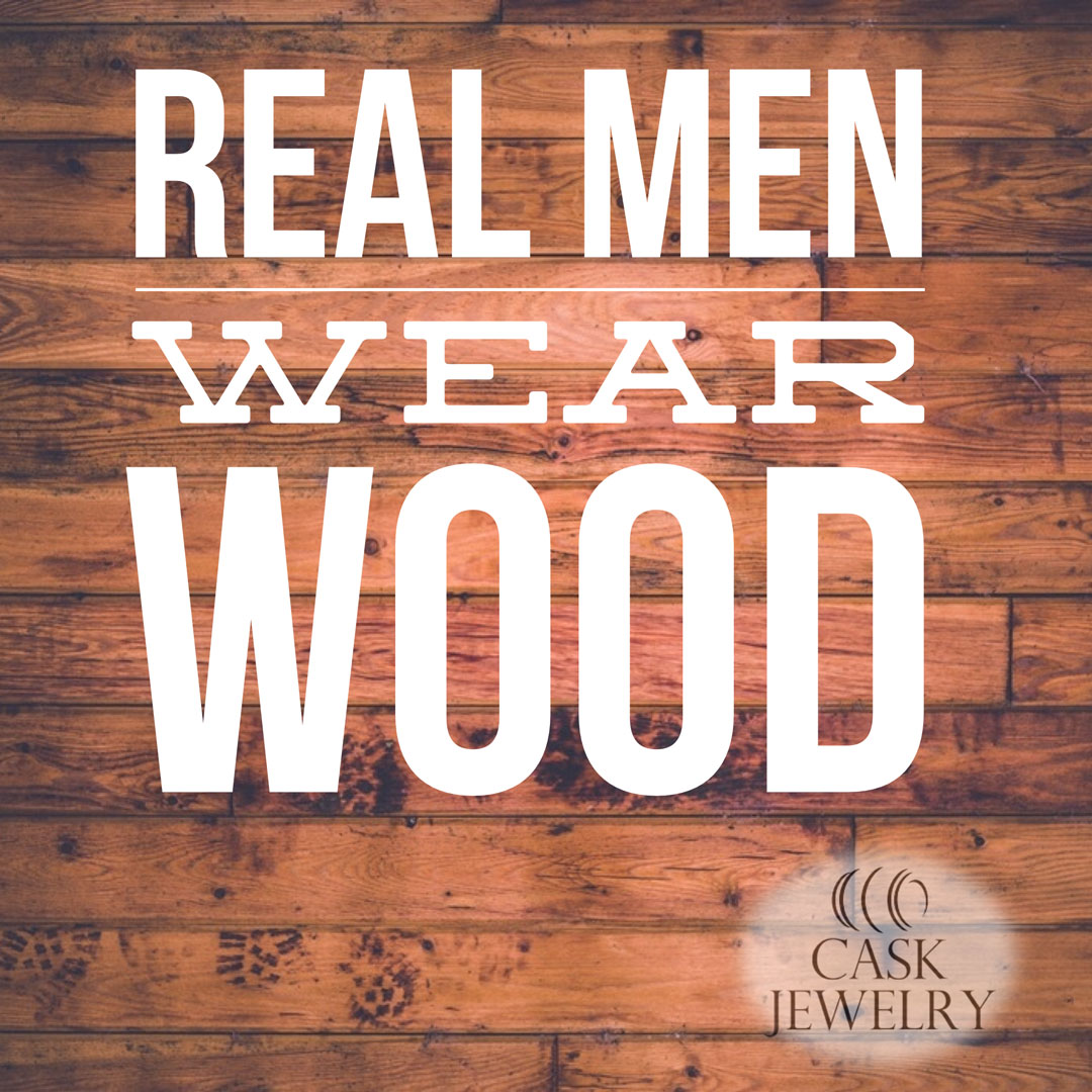 real-men-always-wear-wood
